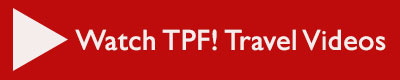Watch TPF! Travel Videos